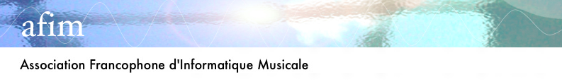 Association Francophone d'Informatique Musicale (AFIM)